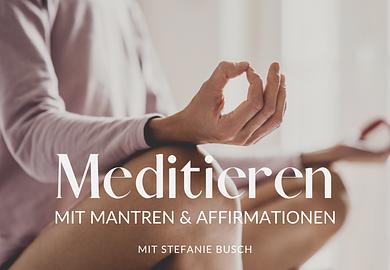 Meditieren mit Mantren & Affirmationen