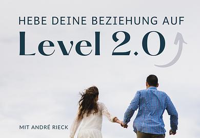 Hebe deine Beziehung auf Level 2.0