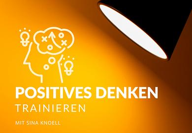 Positives Denken trainieren